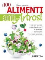 I 100 alimenti antiartrosi - Marco Lanzetta