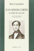 Juan Donoso Cortés. Il padre del Sillabo. - Rino Cammilleri