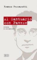 Al Santuario con Pavese - Franco Ferrarotti