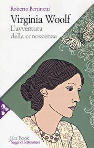 Copertina di 'Virginia Woolf. L'avventura della conoscenza'