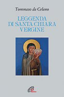 Leggenda di santa Chiara vergine - Tommaso da Celano