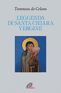 Copertina di 'Leggenda di santa Chiara vergine'