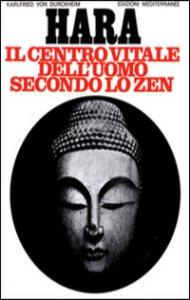 Copertina di 'Hara. Centro vitale dell'uomo secondo lo zen'