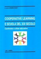 Cooperative Learning e scuola del XXI secolo. Confronto e sfide educative - BAY Marco