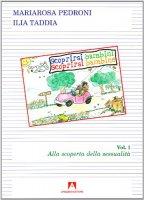 Scoprirsi bambini. Scoprirsi bambine Vol.1 - Pedroni M. Rosa, Taddia Ilia