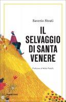 Il selvaggio di Santa Venere - Saverio Strati