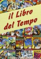 Il libro del tempo - Galli Piergiorgio, Sevieri Paolo, Del Frate Bruno