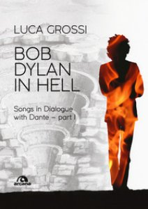 Copertina di 'Bob Dylan in Hell. Songs in dialogue with Dante'