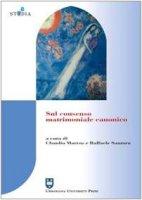 Sul consenso matrimoniale canonico - Claudio Marras, Raffaele Santoro