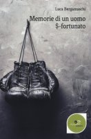 Memorie di un uomo $-fortunato - Bergamaschi Luca