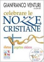 Celebrare le nozze cristiane. Riflettere, progettare, celebrare. Con CD-ROM - Venturi Gianfranco