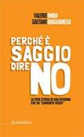 Perch� � saggio dire no - Valerio Onida, Gaetano Quagliarello