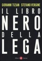 Il libro nero della Lega - Tizian Giovanni, Vergine Stefano