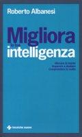 Migliora la tua intelligenza - Albanesi Roberto