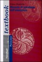 Manuale di psicologia dell'emergenza - Sbattella Fabio