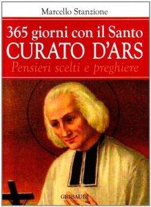 Copertina di 'Trecentosessantacinque giorni con il curato d'Ars. Pensieri scelti di san Giovanni Maria Vianney, patrono dei sacerdoti'