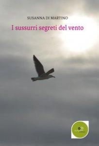 Copertina di 'I sussurri segreti del vento'