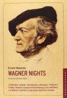 Wagner nights. - Ernest Newman