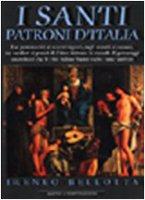 I santi patroni d'Italia - Ireneo Bellotta