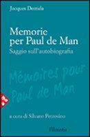 Memorie per Paul de Man - Derrida Jacques