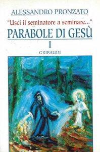 Copertina di 'Parabole di Gesù [vol_1] / Uscì il seminatore a seminare'