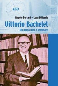 Copertina di 'Vittorio Bachelet. Un uomo uscì a seminare'