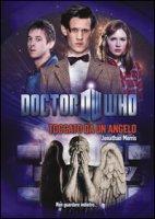 Toccato da un angelo. Doctor Who - Morris Jonathan