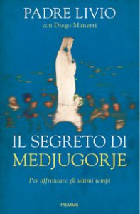 Copertina di 'Il segreto di Medjugorje'