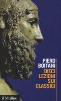 Dieci lezioni sui classici - Boitani Piero