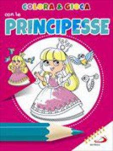 Copertina di 'Colora e gioca con le principesse'