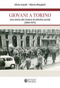 Copertina di 'Giovani a Torino. Una storia del Centro di attività sociali (1959-1971).'