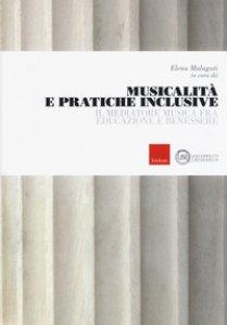 Copertina di 'Musicalità e pratiche inclusive. Il mediatore musica fra educazione e benessere'
