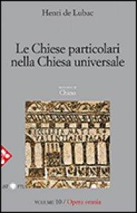 Copertina di 'Le Chiese particolari nella Chiesa Universale'