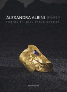 Copertina di 'Alexandra Albini jewels. Ediz. italiana e inglese'
