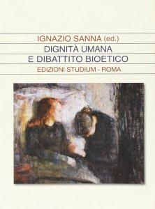 Copertina di 'Dignità umana e dibattito bioetico'