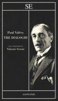 Tre dialoghi - Valéry Paul