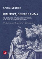 Dialetti, genere e anima nel commento di Alessandro di Afrodisia al quarto libro dei Topici di Aristotele - Chiara Militello