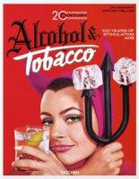 20th century. Alcohol & tobacco. Ediz. inglese, francese e tedesca - Silver Allison, Heller Steven