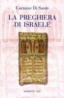 La preghiera di Israele. Alle origini della liturgia cristiana - Di Sante Carmine