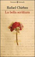 La bella scrittura - Chirbes Rafael