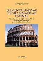 Elementa linguae et grammatica latinae - Pavanetto Cletus