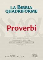 La Bibbia quadriforme. Proverbi - Roberto Reggi