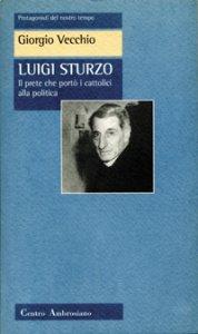 Copertina di 'Luigi Sturzo. Il prete che portò i cattolici alla politica'