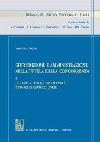 Giurisdizione e amministrazione nella tutela della concorrenza - Marcella Negri
