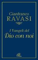 I Vangeli del Dio con noi - Ravasi Gianfranco