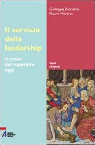 Copertina di 'Il servizio della leadership. Il ruolo del superiore oggi'