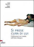 Si prese cura di Lui - Mirabella Paolo, Gazzoni Luca