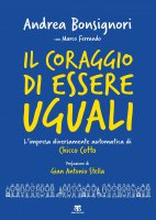 Il coraggio di essere uguali - Andrea Bonsignori