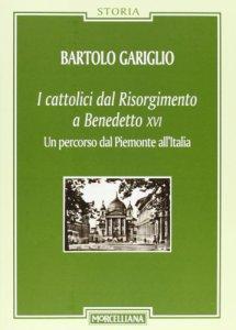 Copertina di 'I cattolici dal Risorgimento a Benedetto XVI'