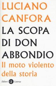 Copertina di 'La scopa di don Abbondio. Il moto violento della storia'
